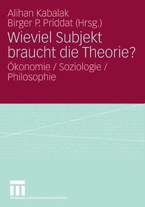 Wieviel Subjekt braucht die Theorie?