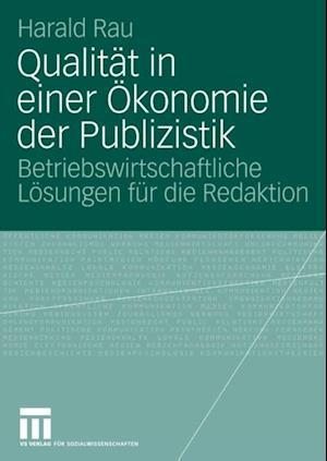 Qualitat in einer Okonomie der Publizistik af Harald Rau
