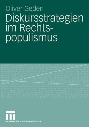 Diskursstrategien im Rechtspopulismus af Oliver Geden