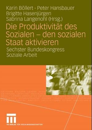 Die Produktivitat des Sozialen - den sozialen Staat aktivieren