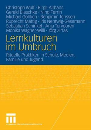 Lernkulturen im Umbruch af Christoph Wulf, Michael Gohlich, Monika Wagner-Willi
