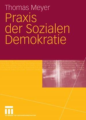 Praxis der Sozialen Demokratie af Thomas Meyer