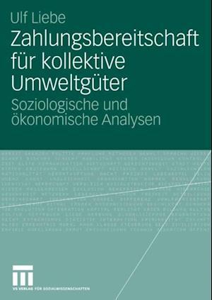Zahlungsbereitschaft fur kollektive Umweltguter af Ulf Liebe