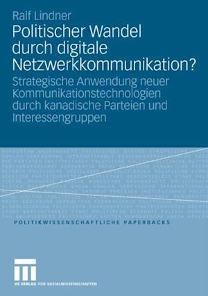 Politischer Wandel durch digitale Netzwerkkommunikation? af Ralf Lindner