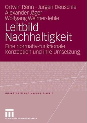 Leitbild Nachhaltigkeit af Ortwin Renn, Wolfgang Weimer-Jehle, Alexander Jager