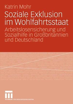 Soziale Exklusion im Wohlfahrtsstaat af Katrin Mohr