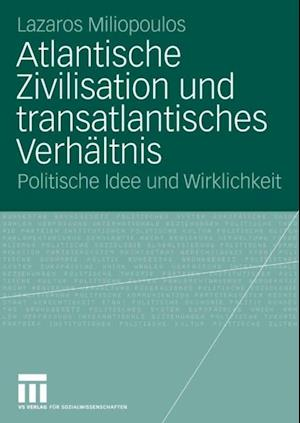 Atlantische Zivilisation und transatlantisches Verhaltnis af Lazaros Miliopoulos