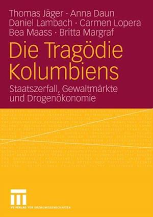 Die Tragodie Kolumbiens af Thomas Jager, Anna Daun, Daniel Lambach