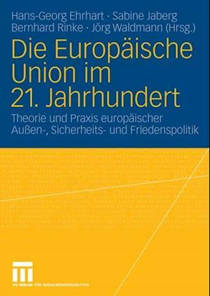 Die Europaische Union im 21. Jahrhundert