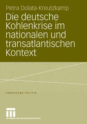 Die deutsche Kohlenkrise im nationalen und transatlantischen Kontext af Petra Dolata-Kreutzkamp