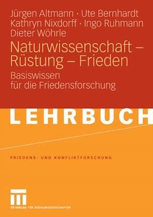 Naturwissenschaft - Rustung - Frieden af Kathryn Nixdorff, Jurgen Altmann, Ute Bernhardt