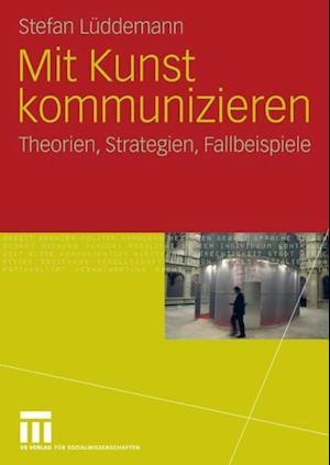 Mit Kunst kommunizieren af Stefan Luddemann