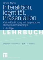 Interaktion, Identitat, Prasentation (Studientexte Zur Soziologie)