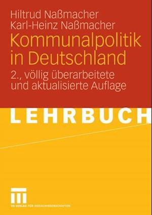 Kommunalpolitik in Deutschland af Hiltrud Nassmacher, Karl-Heinz Namacher