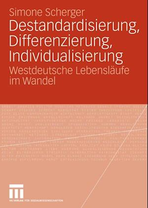 Destandardisierung, Differenzierung, Individualisierung