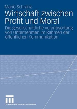 Wirtschaft zwischen Profit und Moral af Mario Schranz
