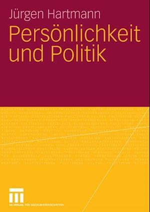Personlichkeit und Politik af Jurgen Hartmann
