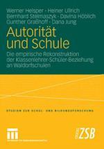 Autoritat und Schule af Heiner Ullrich, Werner Helsper, Bernhard Stelmaszyk