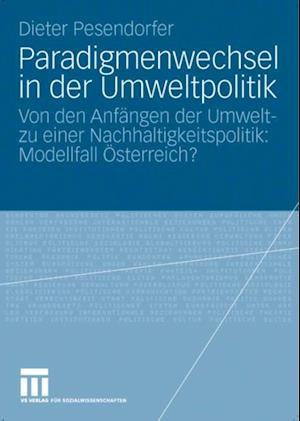 Paradigmenwechsel in der Umweltpolitik af Dieter Pesendorfer