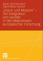Vision und Mission' - Die Integration von Gender in den Mainstream europaischer Forschung af Sigrid Metz-gockel, Karin Zimmermann