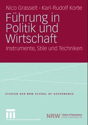 Fuhrung in Politik und Wirtschaft af Karl-rudolf Korte, Nico Grasselt