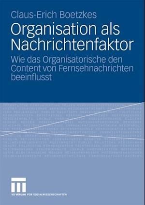 Organisation als Nachrichtenfaktor af Claus-Erich Boetzkes