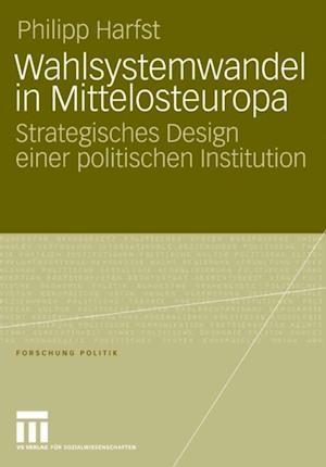 Wahlsystemwandel in Mittelosteuropa af Philipp Harfst