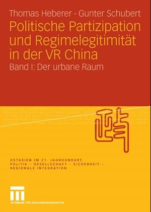 Politische Partizipation und Regimelegitimitat in der VR China af Gunter Schubert, Thomas Heberer
