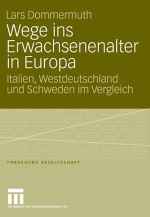 Wege ins Erwachsenenalter in Europa af Lars Dommermuth