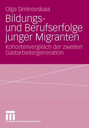 Bildungs- und Berufserfolge junger Migranten af Olga Siminovskaia