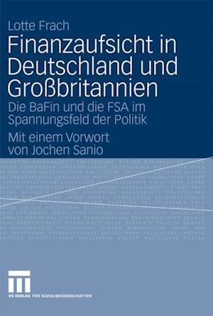 Finanzaufsicht in Deutschland und Grobritannien af Lotte Frach