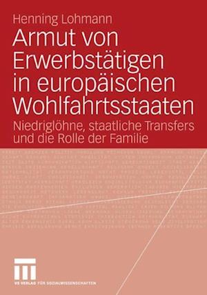 Armut von Erwerbstatigen in europaischen Wohlfahrtsstaaten af Henning Lohmann