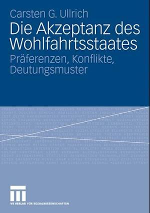Die Akzeptanz des Wohlfahrtsstaates af Carsten Ullrich