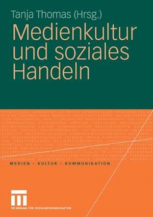 Medienkultur und soziales Handeln