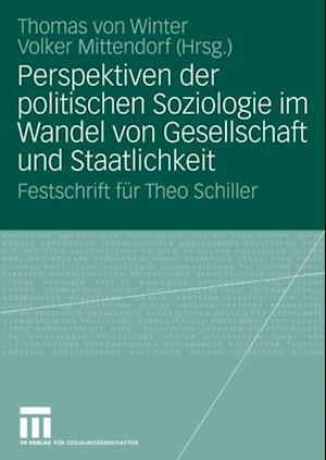 Perspektiven der politischen Soziologie im Wandel von Gesellschaft und Staatlichkeit