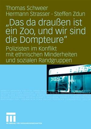'Das da drauen ist ein Zoo, und wir sind die Dompteure' af Hermann Strasser, Thomas Schweer, Steffen Zdun