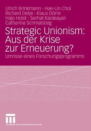 Strategic Unionism: Aus der Krise zur Erneuerung? af Serhat Karakayali, Klaus Dorre, Ulrich Brinkmann