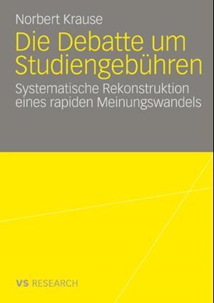 Die Debatte um Studiengebuhren af Norbert Krause