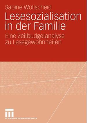 Lesesozialisation in der Familie af Sabine Wollscheid