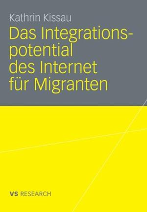 Das Integrationspotential des Internet fur Migranten af Kathrin Kissau