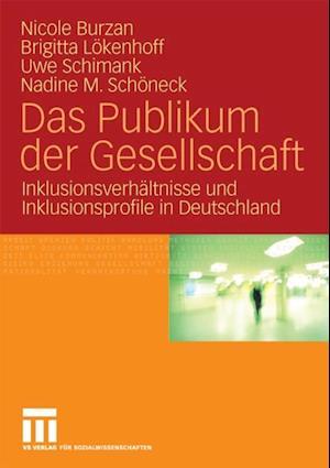 Das Publikum der Gesellschaft af Uwe Schimank, Nicole Burzan, Nadine M. Schoneck