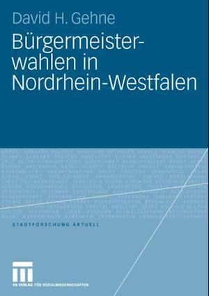 Burgermeisterwahlen in Nordrhein-Westfalen af David H. Gehne