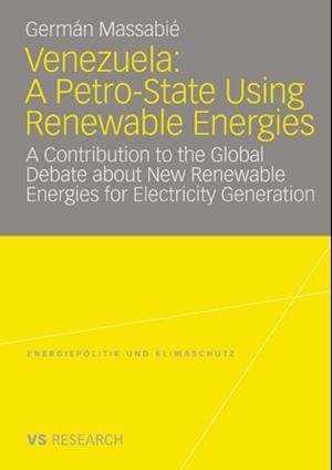 Venezuela: A Petro-State Using Renewable Energies af German Massabie
