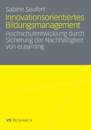 Innovationsorientiertes Bildungsmanagement af Sabine Seufert