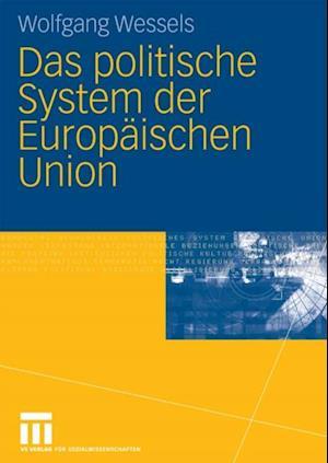 Das politische System der Europaischen Union af Wolfgang Wessels