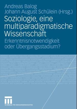 Soziologie, eine multiparadigmatische Wissenschaft