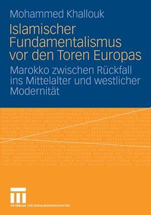Islamischer Fundamentalismus vor den Toren Europas af Mohammed Khallouk