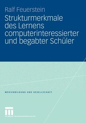 Strukturmerkmale des Lernens computerinteressierter und begabter Schuler af Ralf Feuerstein