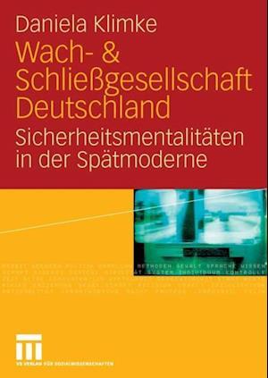 Wach- & Schliegesellschaft Deutschland af Daniela Klimke