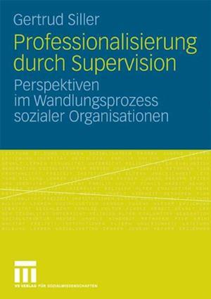 Professionalisierung durch Supervision af Gertrud Siller